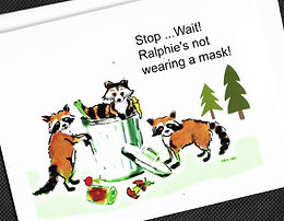 """""""Ralphie's Not wearing a mask!"""""""