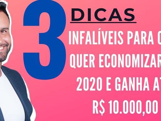3 DICAS INFALÍVEIS para quem quer economizar em 2020 e ganha até R$ 10.000,00