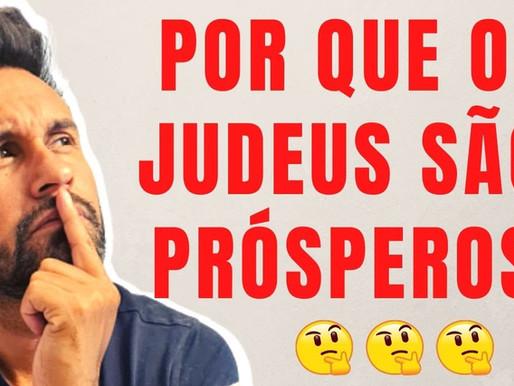 Por que os Judeus são Prósperos????