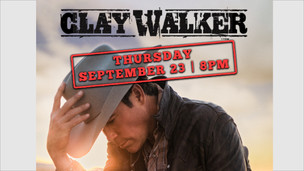 CLAY WALKER - SEPT 23, 2021 - NOW SOLD OUT!!