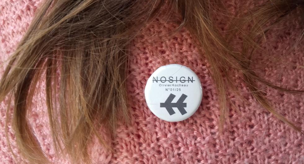 No Sign - Badges Serie Limitée & Numérotée