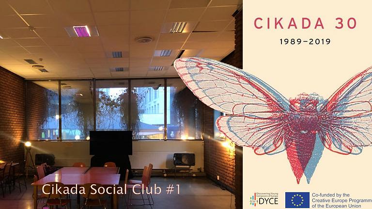 Cikada Social Club #1