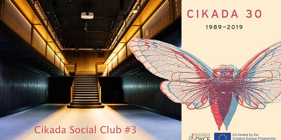 Cikada Social Club #3