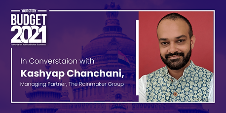 Post Budget Conversation with Kashyap Chanchani, The RainMaker Group