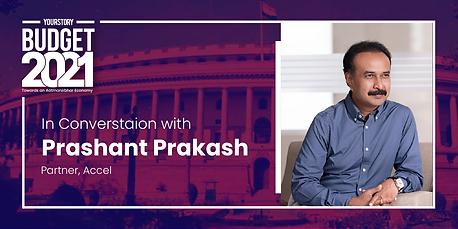 Post Budget Conversations with Prashant Prakash of Accel