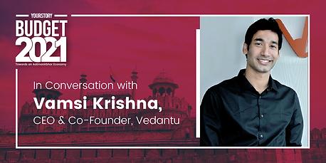 Post Budget Conversations with Vamsi Krishna of Vedantu