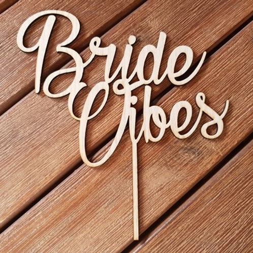 Bride Vibes Cake topper