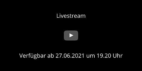 Livestream Verfügbar ab 29.06.2021 um 19