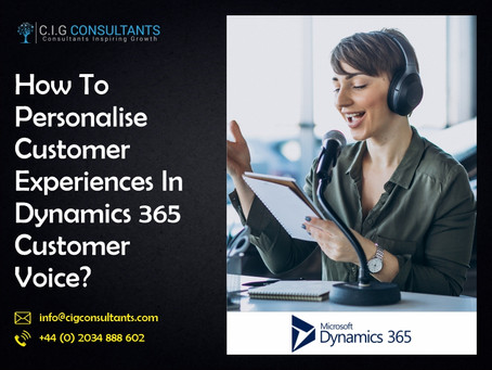 How To Personalise Customer Experiences In Dynamics 365 Customer Voice?