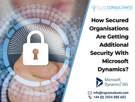 How Secured Organisations Are Getting Additional Security With Microsoft Dynamics?