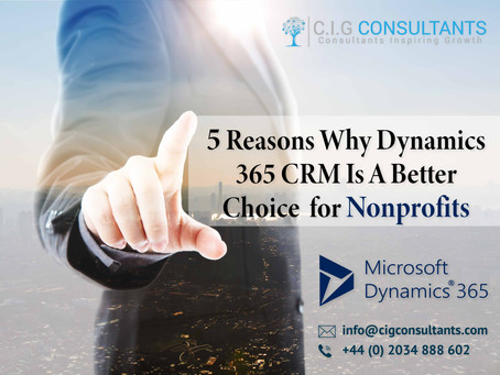 5 Reasons Why Dynamics 365 CRM Is A Better Choice for Nonprofits