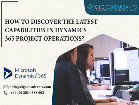 How To Discover The Latest Capabilities In Dynamics 365 Project Operations?