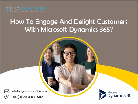 How To Engage And Delight Customers With Microsoft Dynamics 365?