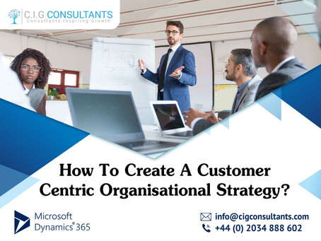 How To Create A Customer-Centric Organisational Strategy?