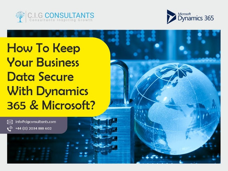 How To Keep Your Business Data Secure With Dynamics 365 & Microsoft?