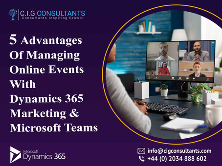 5 Advantages Of Managing Online Events With Dynamics 365 Marketing And Microsoft Teams