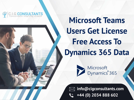 Microsoft Teams Users Get License-Free Access To Dynamics 365 Data