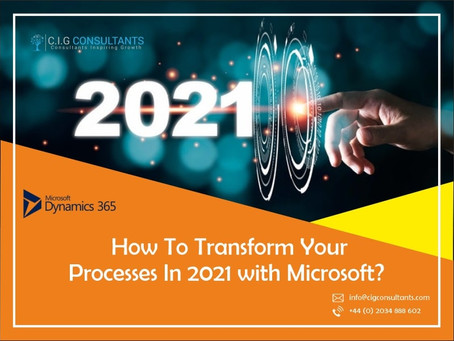 How To Transform Your Processes In 2021 With Microsoft Technology?