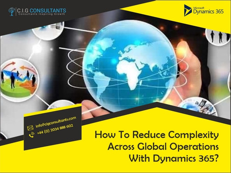 How To Reduce Complexity Across Global Operations With Dynamics 365?