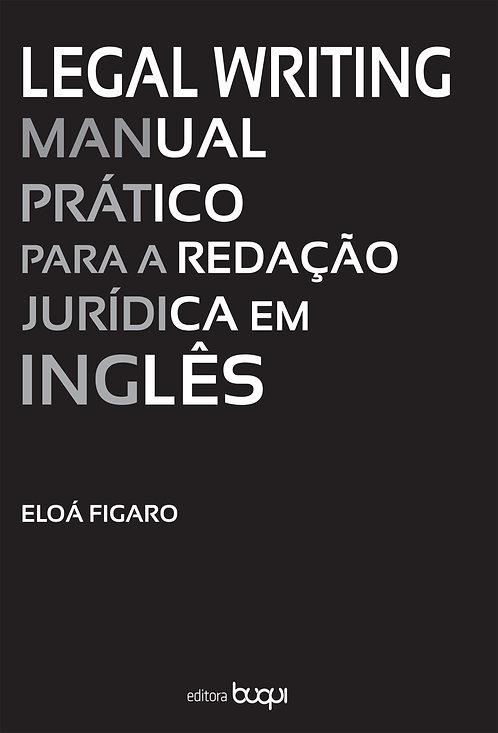 Legal Writing: manual prático para a redação jurídica em inglês