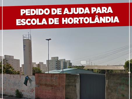 PEDIDO DE AJUDA PARA ESCOLA DE HORTOLÂNDIA