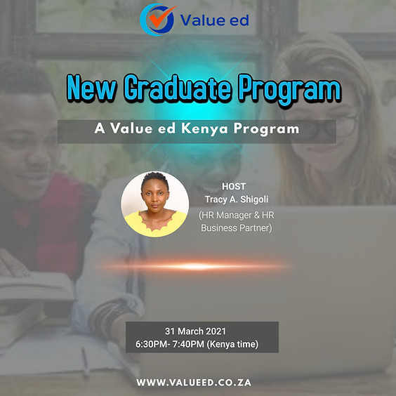 New Graduate Program (A Value ed Kenya Program) Overview