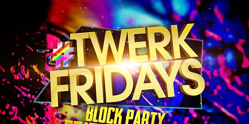 Twerk Fridays Block Party at EGO
