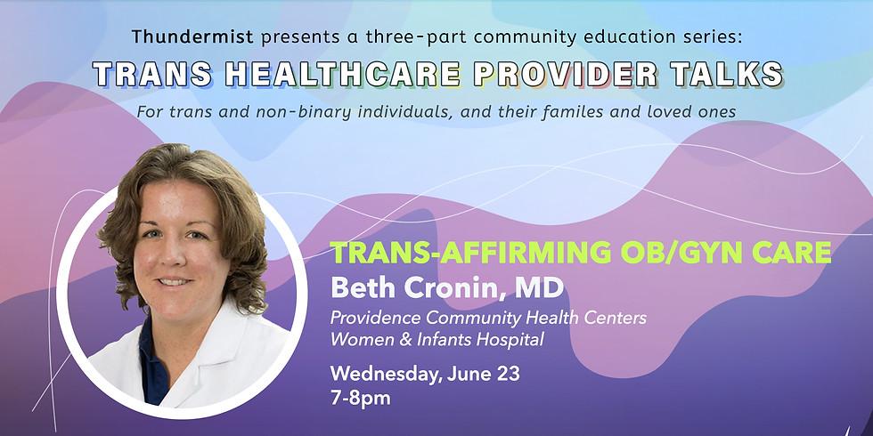 Thundermist's Trans Health Provider Talks: Trans-Affirming OB/GYN CARE