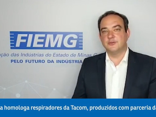 Notícia boa!!! Respiradores produzidos pela Tacom, com apoio da FIEMG, são homologados pela Anvisa.