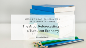 The Art of Reforecasting in a Turbulent Economy