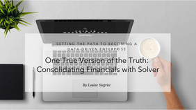 Consolidating Financials with Solver to Provide One True Version of the Truth