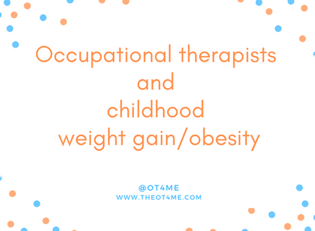 How can occupational therapists (OTs) help children with weight gain and/or obesity?
