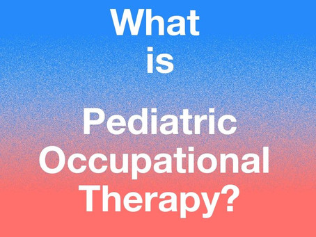 What is Pediatric Occupational Therapy (OT)?