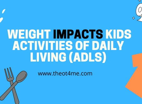 Weight's impact on ADLs (Activities of Daily Living)