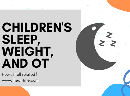Children's Sleep, Weight, and OT