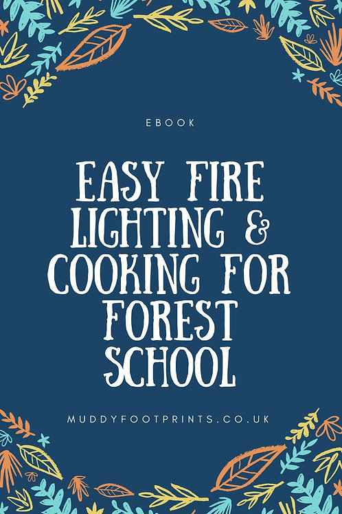 Easy Fire Lighting & Cooking For Forest School