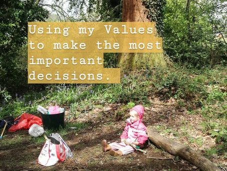 Using my Values to make the most important decisions
