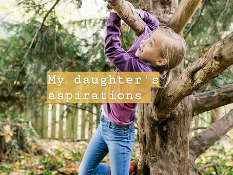 My daughter's aspirations