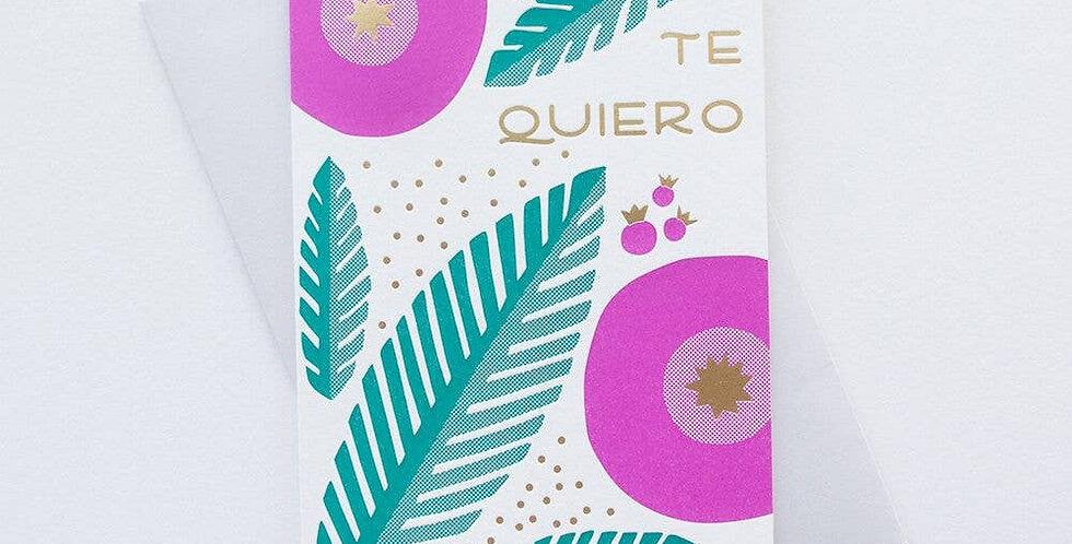 Te Quiero – Letterpressed Card