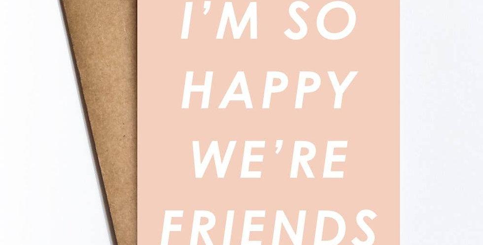 Happy We're Friends – Linen Card