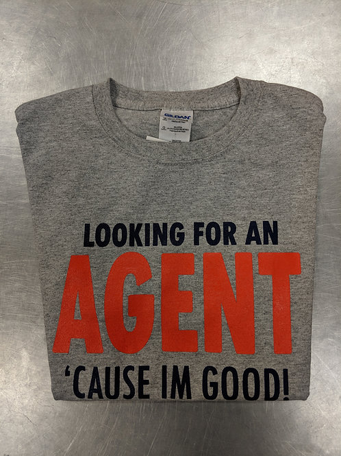 """Looking For An Agent, 'Cause I'm Good!"" - JATO Tee"