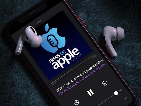 Podcast News On Apple #67 no ar com as novidades da semana do mundo Apple. Ouça agora mesmo!