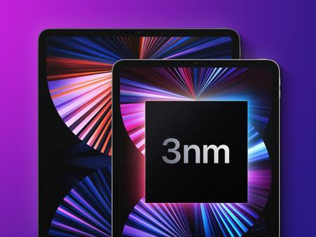 iPad Pro de 2022 deve adotar chip de 3 nanômetros e 'iPhone 14' processador de 4nm