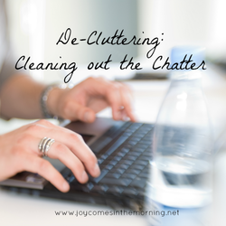 De-Cluttering: Cleaning Out the Chatter