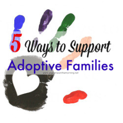 Five Way to Support Adoptive Families