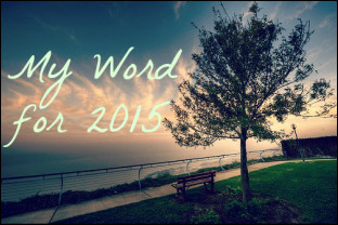 Just One Word: My Choice for 2015