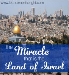 The Miracle the is the Land of Israel