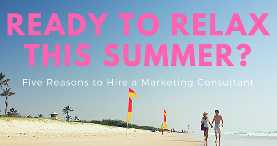Five Reasons to Hire a Marketing Consultant