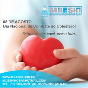 08 DE AGOSTO - Dia Nacional de Combate ao Colesterol!