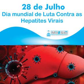 28 DE JULHO - DIA MUNDIAL DO COMBATE À HEPATITES VIRAIS